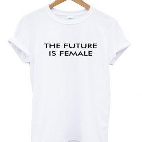 the future is female tshirt