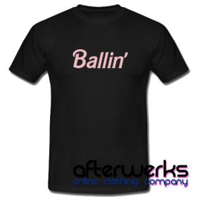 Ballin T Shirt