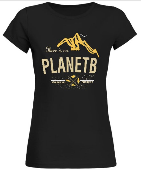 There Is No Planet B Earth Day 2018 March For Science Environment Ladies Fit T Shirt Fan Gift Idea