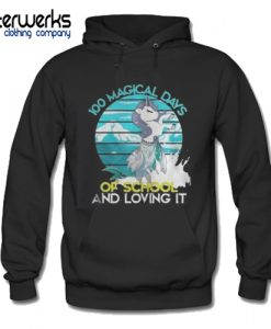 100 Magical Days Of School And Loving It Hoodie