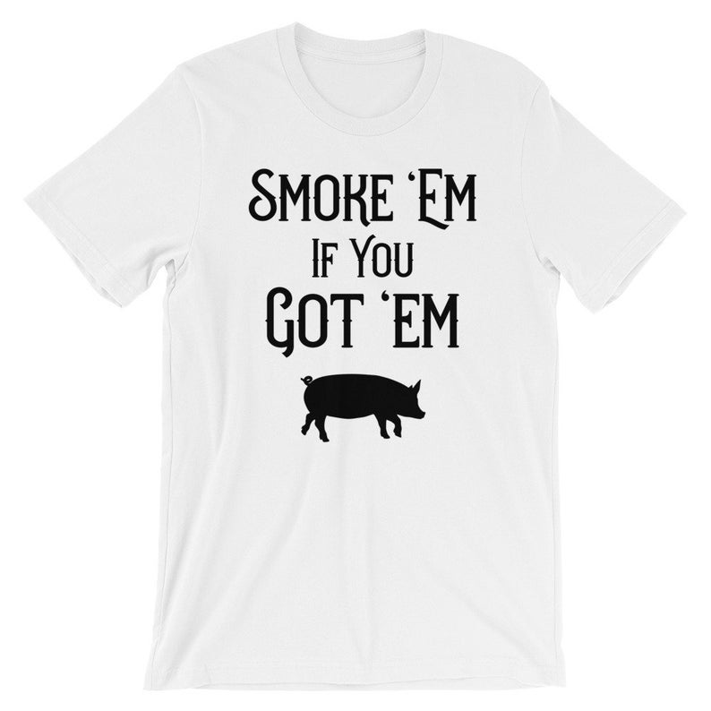 Smoke 'Em If You Got 'Em Funny BBQ Pig T Shirt Tshirt Short-Sleeve Unisex T-Shirt